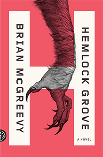 Hemlock Grove, by Brian McGreevy
